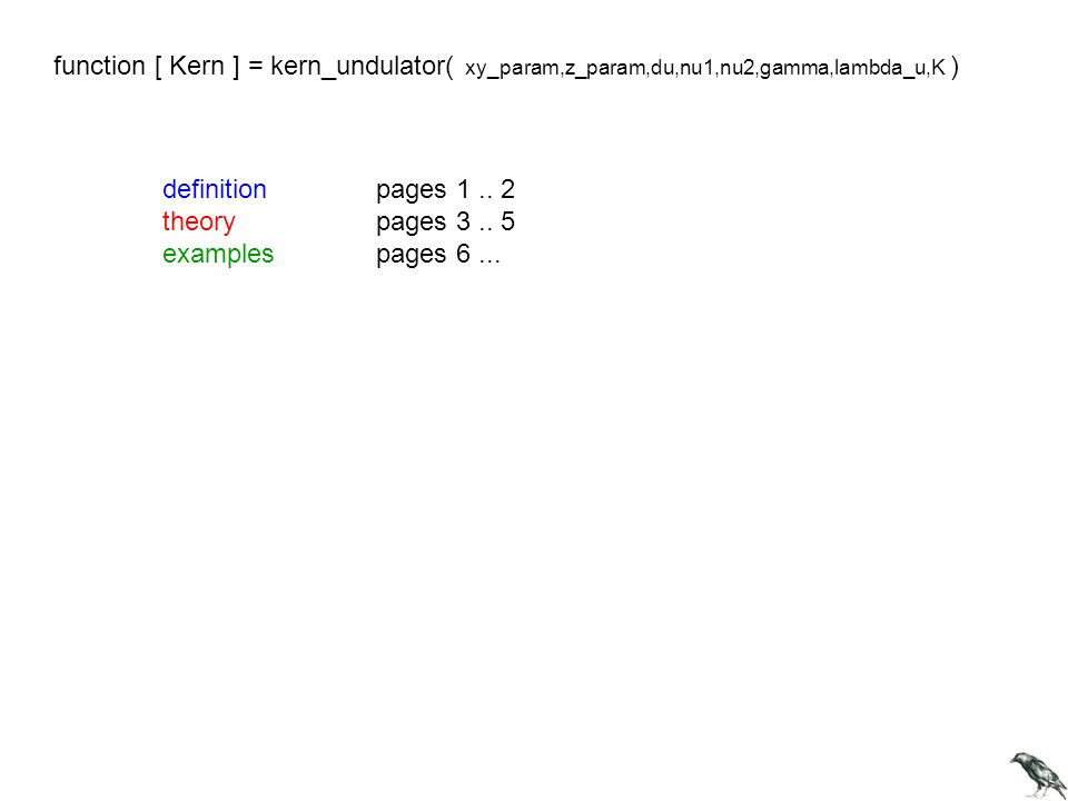 function [ Kern ] = kern_undulator( xy_param,z_param,du,nu1,nu2,gamma,lambda_u,K )